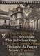 Osudy židovské Prahy - Schicksale des jüdischen Prags = The Fate of Jewish Prague = Destinées de Prague la juive = Il destino di Praga ebraica