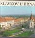 Slavkov u Brna - město a okolí - textová a fot. publ. BEZ OBÁLKY!