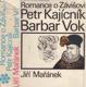 Romance o Závišovi - Petr Kajícník - Barbar Vok (Trilogie pětilisté růže)