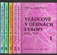 Vládcové v dějinách Evropy (800-1648) sv. 1 - 5 KOMPLET!