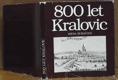 800 let Kralovic - dějiny a současnost města
