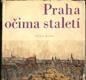Praha očima staletí - Pražské veduty 1483-1870