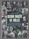 Sedm mužů ve válce 1918-1945 - paralelní dějiny