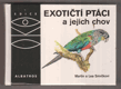 Exotičtí ptáci a jejich chov ORNITOLOGIE