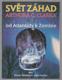 Svět záhad Arthura C. Clarka A - Z - od Atlantidy k Zombie