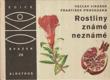 Rostliny známé neznámé - Na návštěvě v rodině cizích užitkových a jiných zajímavých rostlin