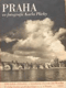 Praha ve fotografii Karla Plicky - Výbor jeho díla ve Státním fotoměřickém ústavě v Praze v letech 1939-1940. (I. díl cyklu vlast)
