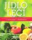 Jídlo léčí - převratná stravovací strategie boje proti nemoci od nachlazení po osteoporózu