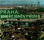 Praha - 1000 let stavby města SORELA