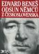 Odsun Němců z Československa - výbor z Pamětí, projevů a dokumentů 1940 - 1947