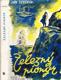 Železný pionýr - báseň a pravda o životě vynálezce Josefa Ressla