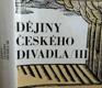 Dějiny českého divadla III. Činohra 1848-1918
