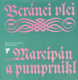 Beránci vlci aneb Marcipán a pumprnikl - concoridia discors aneb Discordia concors německé poezie dvanáctého až devatenáctého století