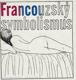 Francouzský symbolismus BEZ DESKY!