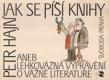 Jak se píší knihy aneb Lehkovážná vyprávění o vážné literatuře