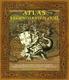 Atlas legendárních zemí - bájná království, záhadné ostrovy, ztracené kontinenty a jiné mytické světy