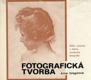Fotografická tvorba - náčrt estetiky a teórie umeleckej fotografie