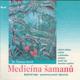 Medicína šamanů - léčivé účinky rostlin z deštného pralesa posílí váš imunitní systém - bylinné čaje proti rakovině