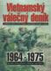 Vietnamský válečný deník (1964-1975) zkušenosti, zážitky a pocity vojáků v jihovýchodní Asii měsíc po měsíci
