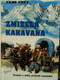 Zmizelá karavana. The lost wagon train