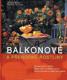Balkonové a přenosné rostliny - abeceda péče o rostliny, výběr rostlin na balkon a terasu, návrhy aranžmá pro každé roční období