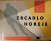 Zrcadlo hokeje - názorná metodika ledního hokeje HOKEJ HOCKEY