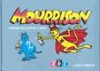Mourrison 2 - hrdina bez bázně a hany