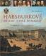 Habsburkové - dějiny jedné dynastie