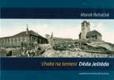 Chata na temeni Děda Ještěda - příspěvek ke 100 letům otevření ještědské chaty