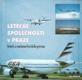 Letecké společnosti v Praze - historie a současnost leteckého provozu