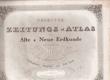 Neuester Zeitungs-Atlas für Alte & Neue Erdkunde