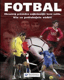 Fotbal - obrazový průvodce nejkrásnější hrou