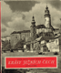 Krásy jižních Čech - Krumlovsko ČESKÝ KRUMLOV