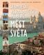 Sedmdesát nejzajímavějších příběhů měst světa