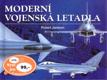 Moderní vojenská letadla - vývoj, výzbroj, technické údaje