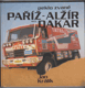 Peklo zvané Paříž-Alžír-Dakar - publ. o automobilové Rallye Paříž - Dakar