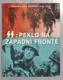 SS- peklo na západní frontě - Waffen-SS v Evropě 1940-1945