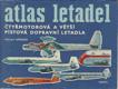 Atlas letadel II. Čtyřmotorová a větší pístová dopravní letadla