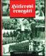 Hitlerovi renegáti - cizinci ve službách Třetí říše