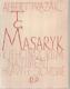 T.G. Masaryk. K jeho názorům na umění, hlavně slovesné