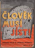 Člověk musí jíst! - historie bojů o lidskou potravu BEZ OBÁLKY!