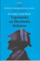 Vzpomínky na Sherlocka Holmese SHERLOCK HOLMES