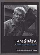 Jan Špáta mezi světlem a tmou - sloupky a fejetony s fotografiemi Jindřicha Štreita