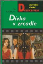 Dívka v zrcadle.   S podpisem Evy Kačírkové