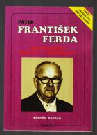 Páter František Ferda - životní osudy , recepty, experimenty