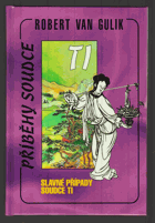 Slavné případy soudce Ti - (Ti kung an) - autentický čínský detektivní román z 18. století