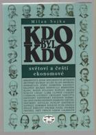 Kdo byl kdo - světoví a čeští ekonomové