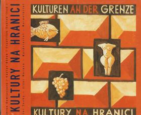 Kultury na hranici - Jižní Čechy - Jižní Morava - Waldviertel - Weinviertel