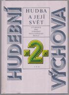 Hudební výchova - Učebnice pro 1. až 4. roč. stř. pedagog. školy. II. Hudba a její svět