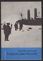 Trosečníci polárního moře. Vzducholodí na severní pól